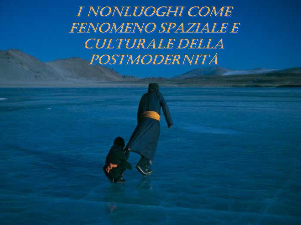 Indice  Marc Augé: uno sguardo al mondo contemporaneo  Dal luogo al nonluogo  Nonluoghi: caratteristiche generali  L ' individuo nei nonluoghi  Nonluoghi turistici  E vicino a noi.