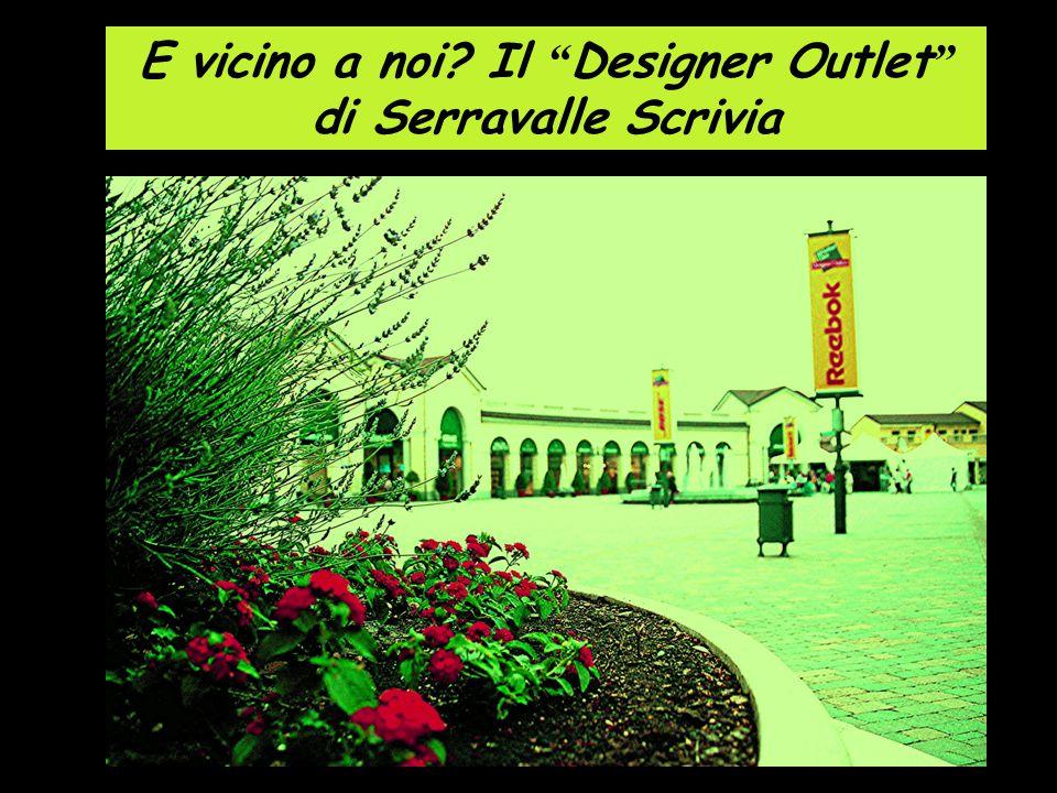 """E vicino a noi? Il """" Designer Outlet """" di Serravalle Scrivia"""