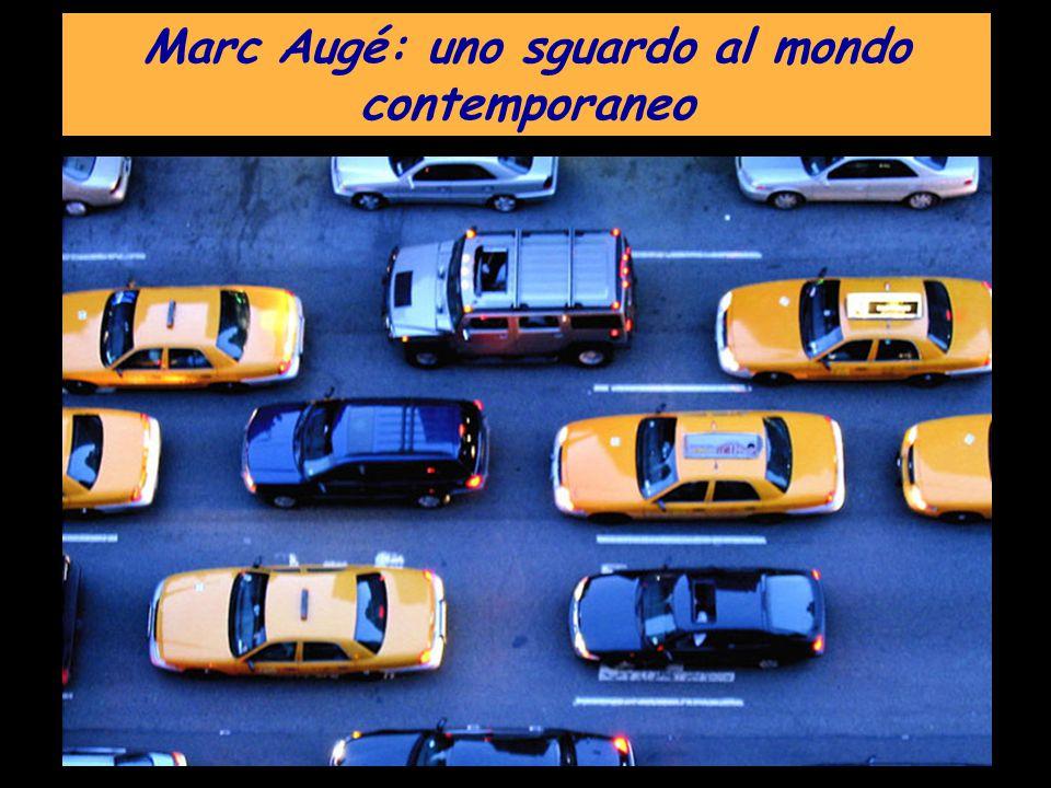 Marc Augè: la surmodernità è definita come modernità portata all'eccesso dovuto alla trasformazione accelerata di tre elementi.