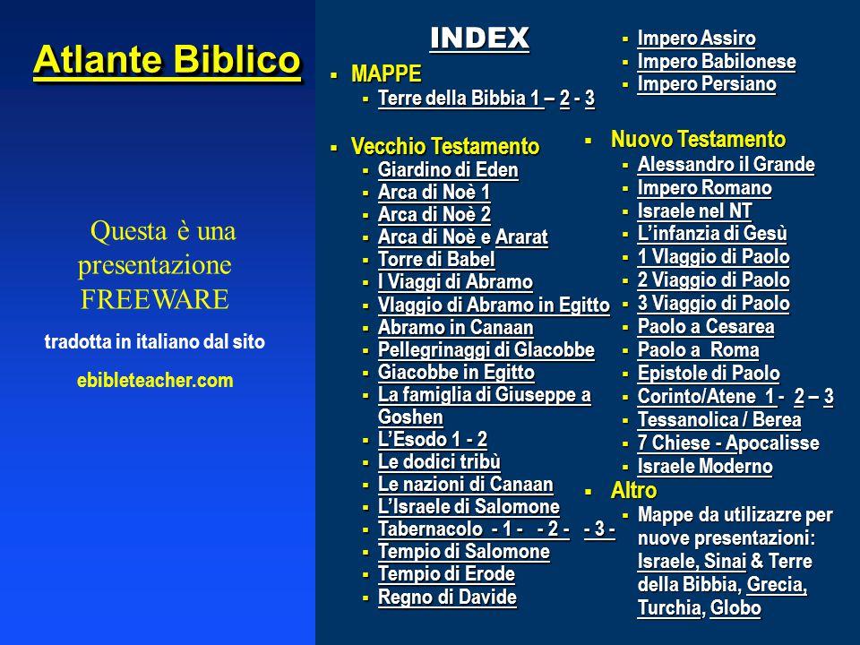 Bible Lands Overview INDEX Terre della Bibbia Europa Meridionale Europa Meridionale Medio Oriente Medio Oriente Asia Minore Asia Minore Nord Africa Nord Africa