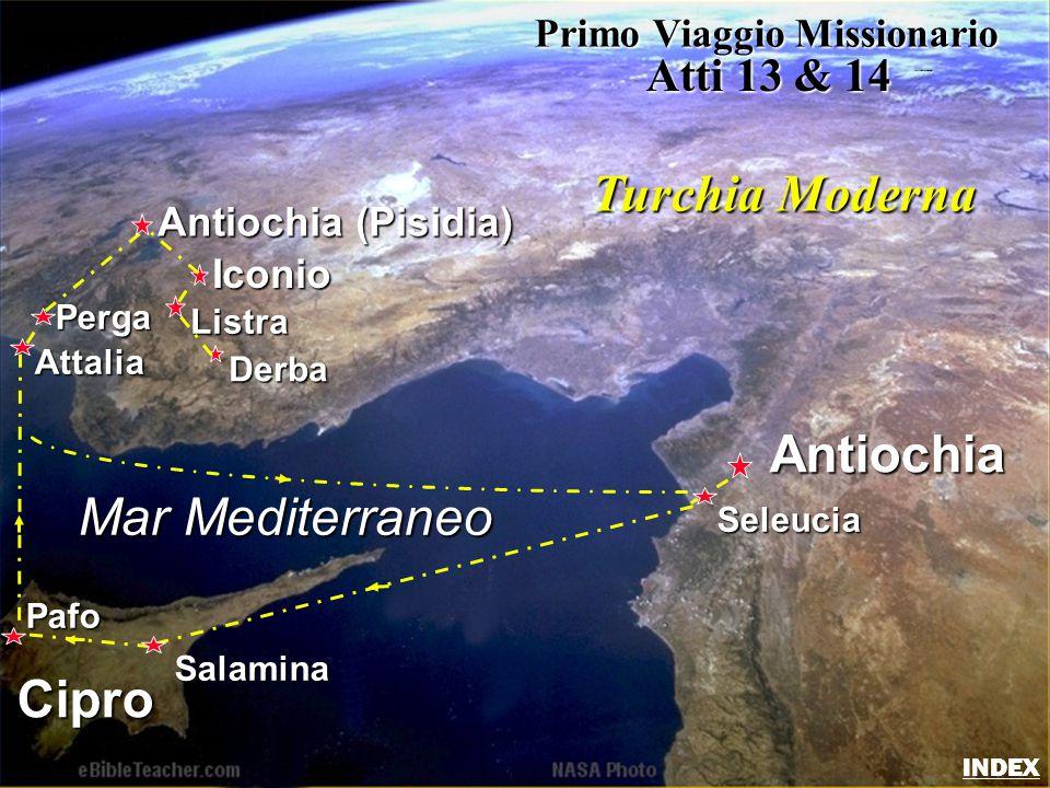 Iconio Antiochia (Pisidia) Antiochia Listra Derba Mar Mediterraneo Cipro Seleucia Salamina Pafo Attalia Perga Primo Viaggio Missionario Atti 13 & 14 T