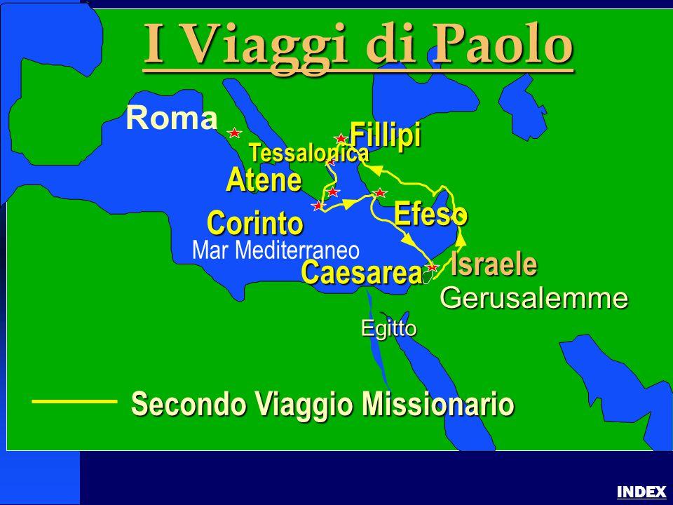 Paul-2nd Missionary Journey INDEX Secondo Viaggio Missionario Gerusalemme Egitto I Viaggi di Paolo Roma Fillipi Corinto Tessalonica Atene Caesarea Efe