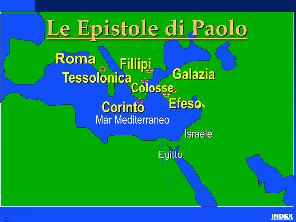 Paul's Lettters to Churches INDEX Israele Egitto Roma Fillipi Corinto Tessolonica Efeso Galazia Colosse Le Epistole di Paolo Mar Mediterraneo