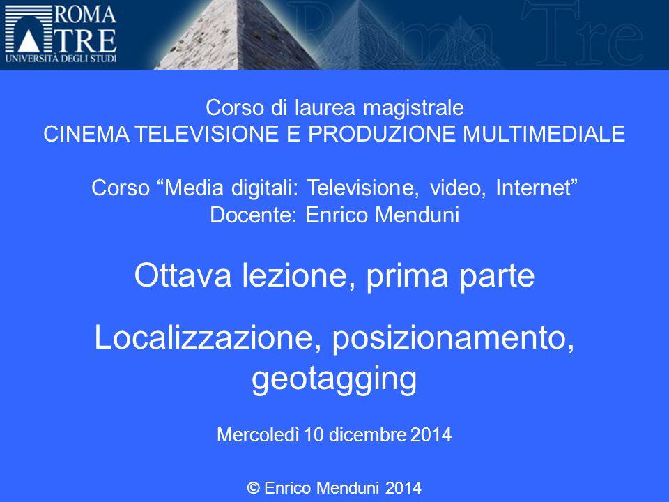 """Università Roma Tre Corso di laurea magistrale CINEMA TELEVISIONE E PRODUZIONE MULTIMEDIALE Corso """"Media digitali: Televisione, video, Internet"""" Docen"""