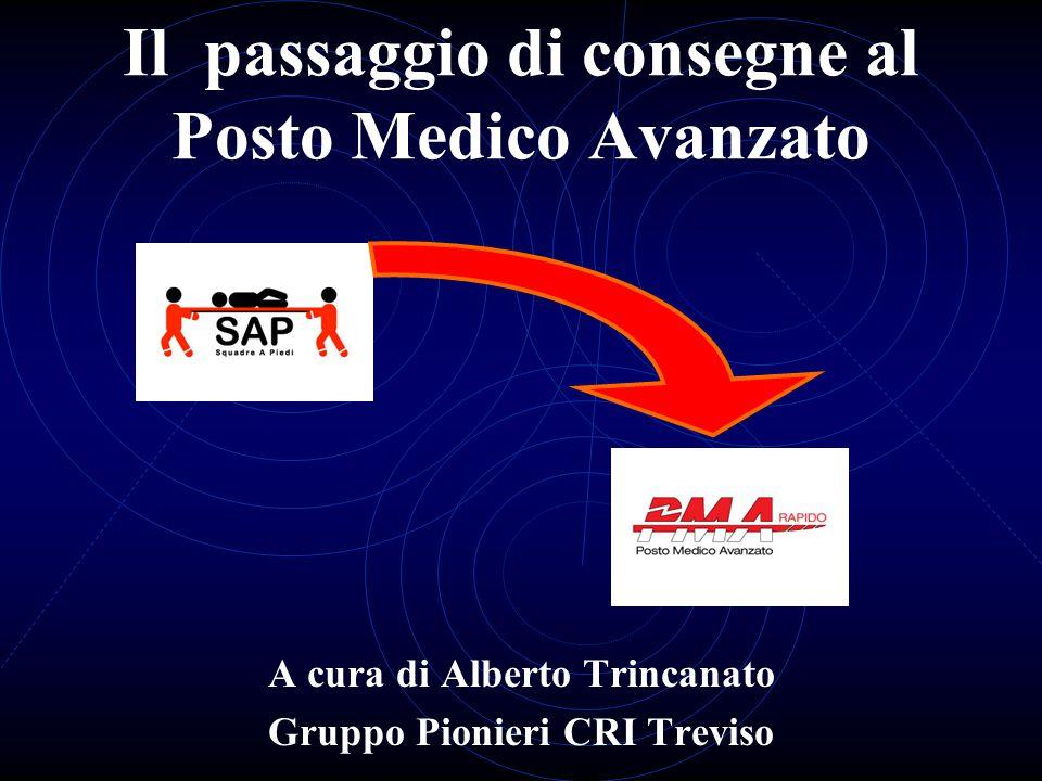 All'arrivo al PMA Il caposquadra SAP Al 3° tecnico (addetto all'ingresso PMA) Al medico/IP/2° tecnico PMA COMUNICA numero progressivo del pz.
