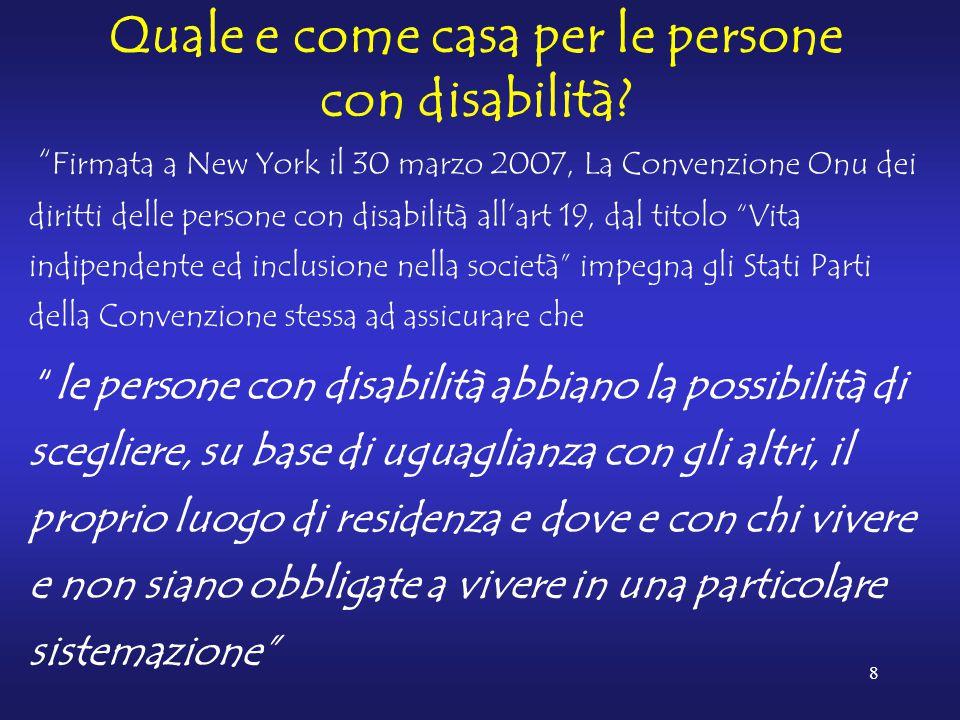 """8 Quale e come casa per le persone con disabilità? """" Firmata a New York il 30 marzo 2007, La Convenzione Onu dei diritti delle persone con disabilità"""