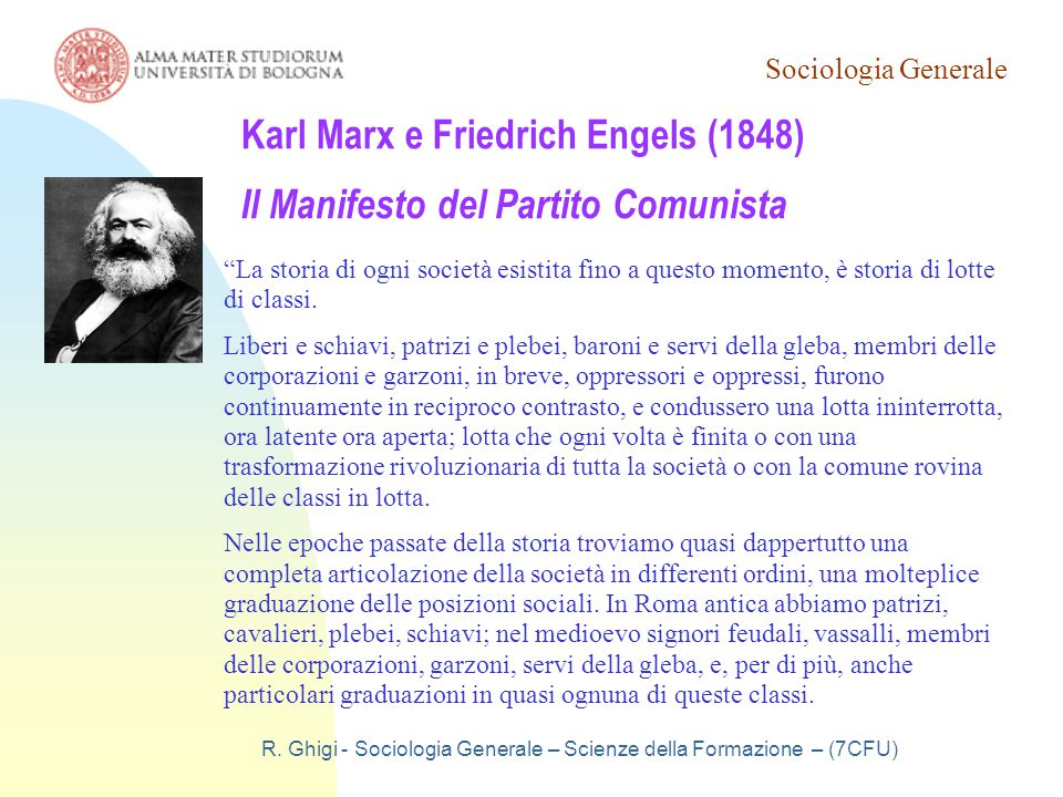 Sociologia Generale R. Ghigi - Sociologia Generale – Scienze della Formazione – (7CFU) Karl Marx e Friedrich Engels (1848) Il Manifesto del Partito Co