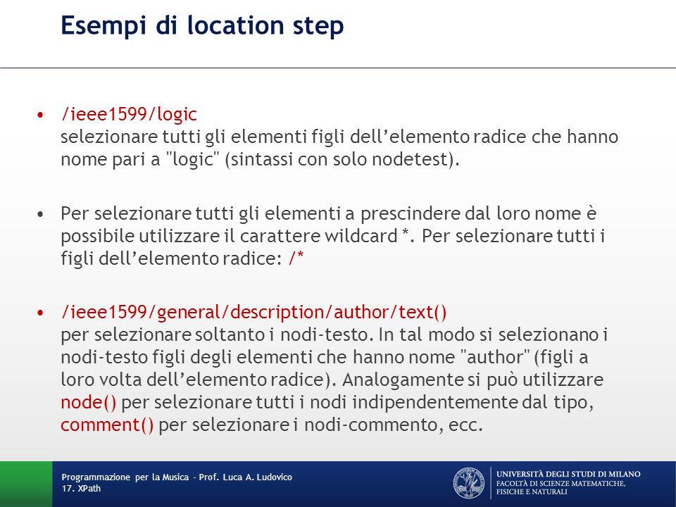Esempi di location step /ieee1599/logic selezionare tutti gli elementi figli dell'elemento radice che hanno nome pari a