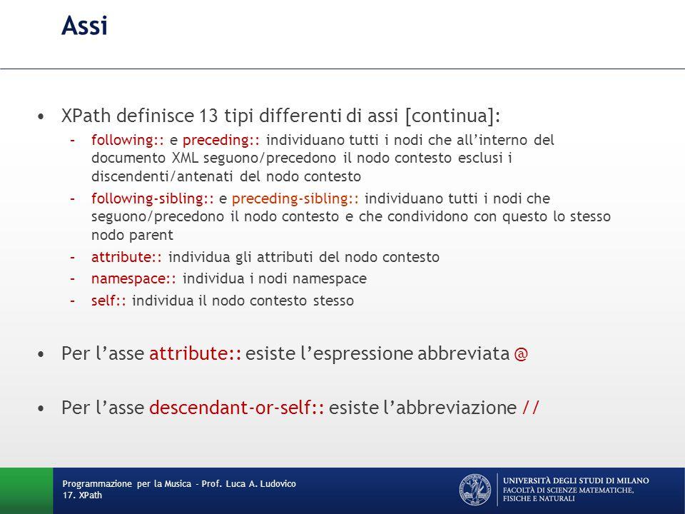 Assi XPath definisce 13 tipi differenti di assi [continua]: –following:: e preceding:: individuano tutti i nodi che all'interno del documento XML segu