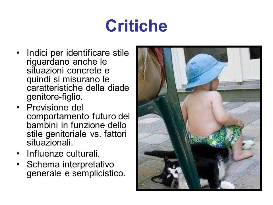 Critiche Indici per identificare stile riguardano anche le situazioni concrete e quindi si misurano le caratteristiche della diade genitore-figlio. Pr