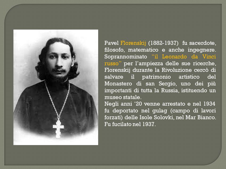"""Pavel Florenskij (1882-1937) fu sacerdote, filosofo, matematico e anche ingegnere. Soprannominato """"il Leonardo da Vinci russo"""" per l'ampiezza delle su"""