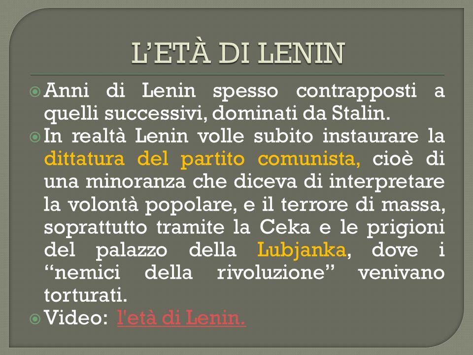  Anni di Lenin spesso contrapposti a quelli successivi, dominati da Stalin.  In realtà Lenin volle subito instaurare la dittatura del partito comuni