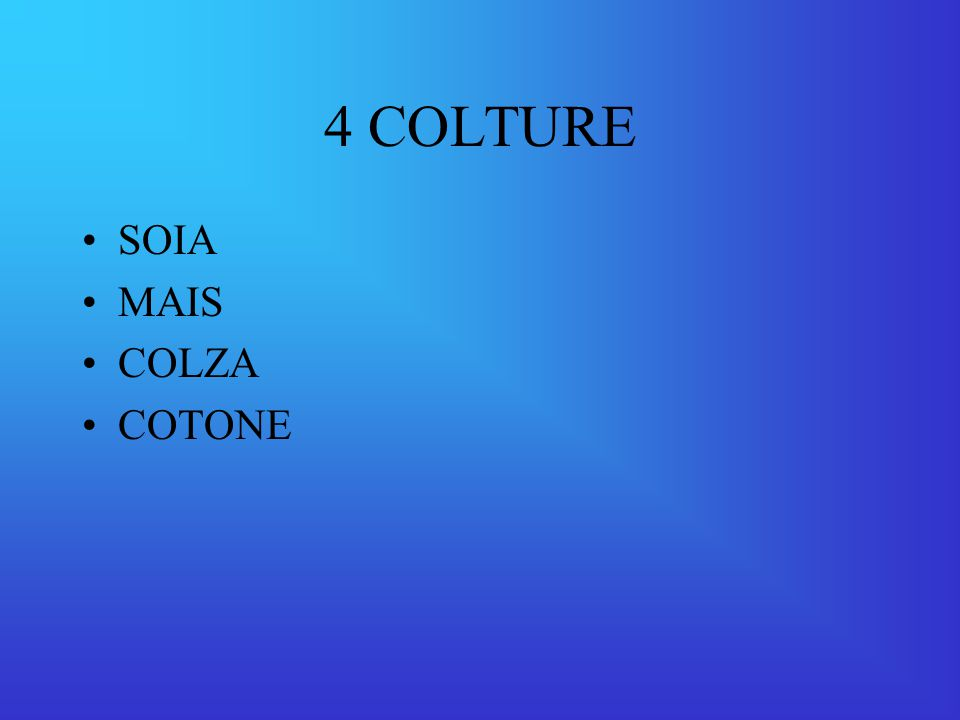 4 COLTURE SOIA MAIS COLZA COTONE