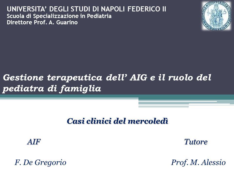 UNIVERSITA' DEGLI STUDI DI NAPOLI FEDERICO II Scuola di Specializzazione in Pediatria Direttore Prof.