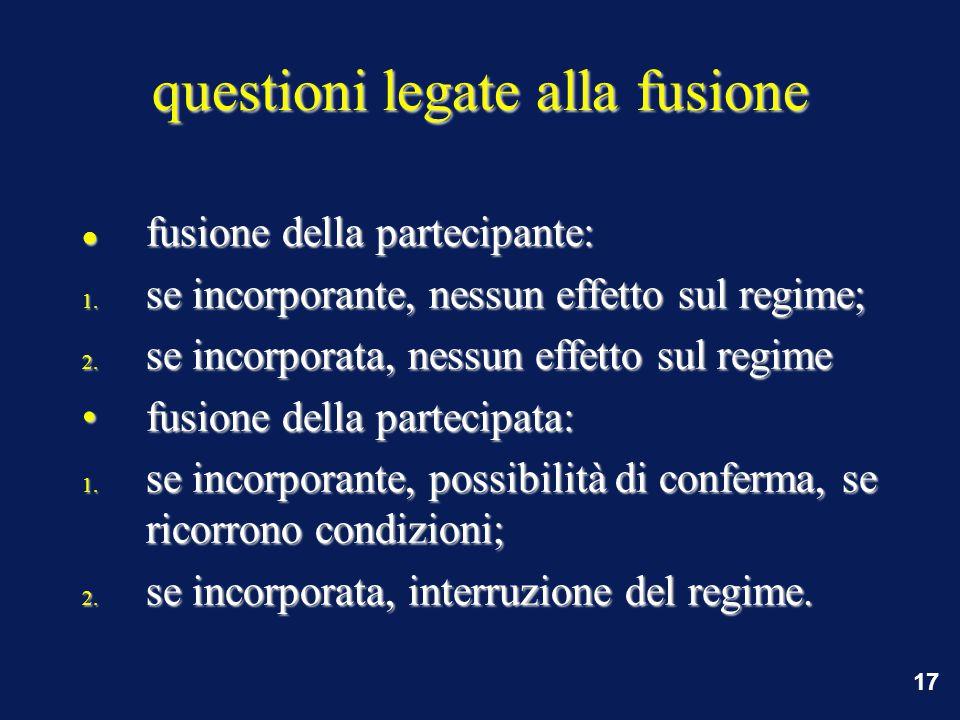 17 questioni legate alla fusione fusione della partecipante: fusione della partecipante: 1.
