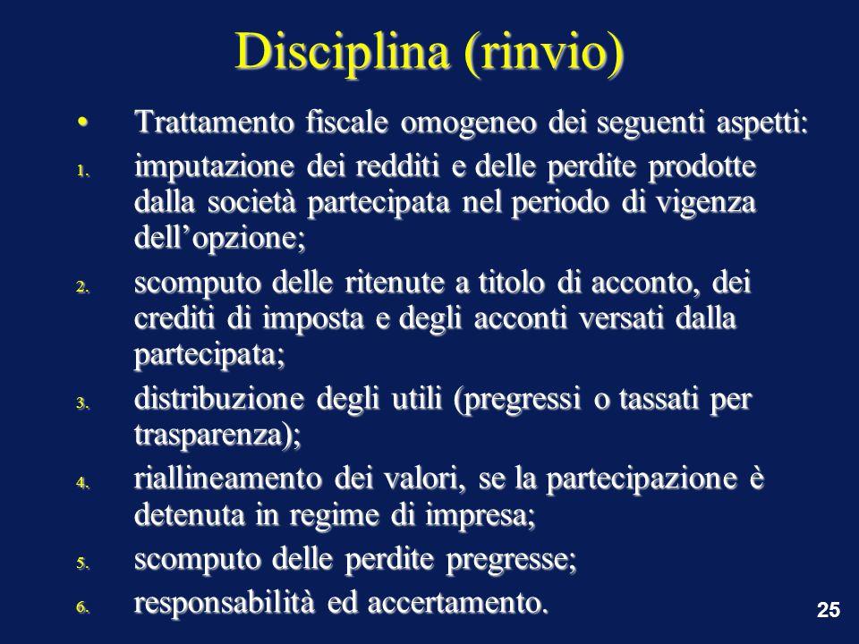 25 Disciplina (rinvio) Trattamento fiscale omogeneo dei seguenti aspetti:Trattamento fiscale omogeneo dei seguenti aspetti: 1.