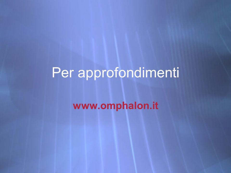Per approfondimenti www.omphalon.it