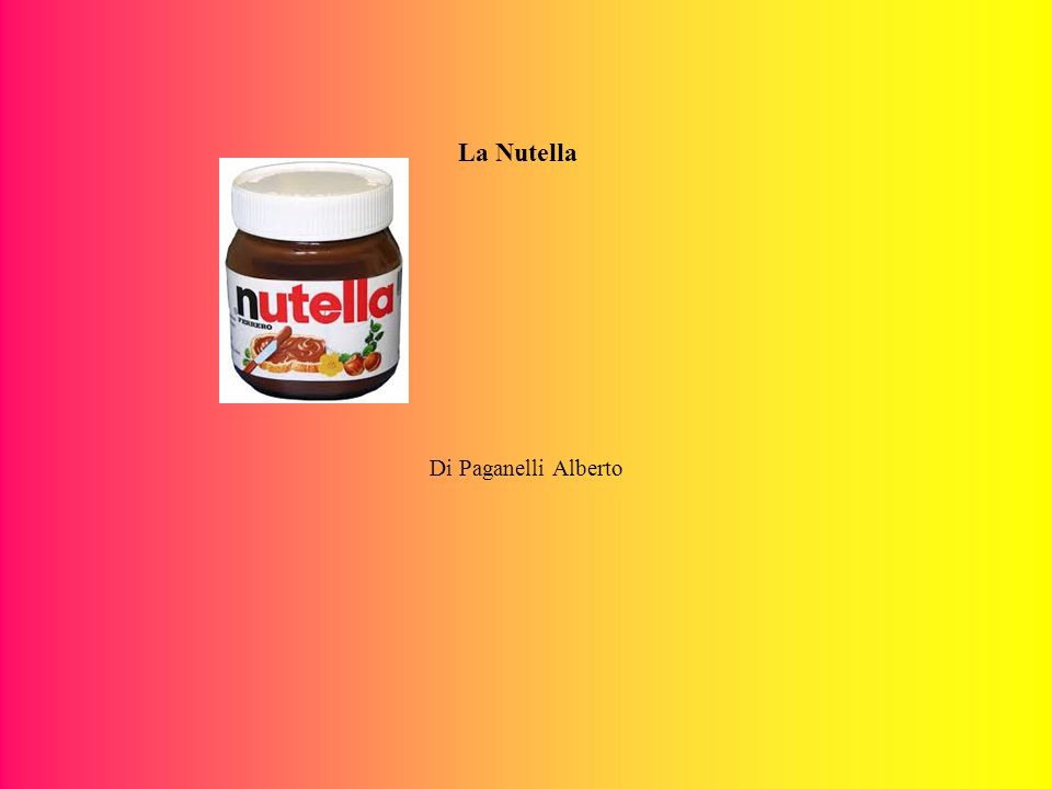 La Nutella Di Paganelli Alberto