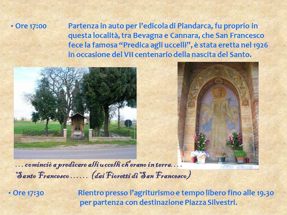"""Ore 17:00Partenza in auto per l'edicola di Piandarca, fu proprio in questa località, tra Bevagna e Cannara, che San Francesco fece la famosa """"Predica"""