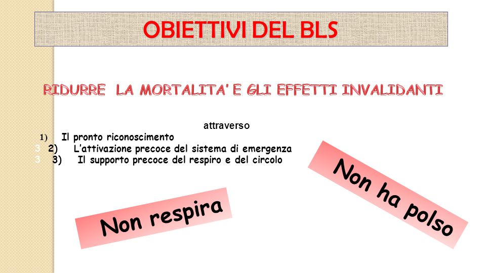 Non respira attraverso 1) Il pronto riconoscimento 3 2) L'attivazione precoce del sistema di emergenza 3 3) Il supporto precoce del respiro e del circ