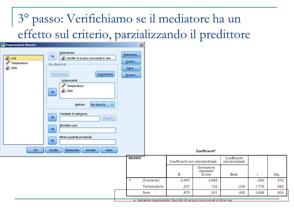 3° passo: Verifichiamo se il mediatore ha un effetto sul criterio, parzializzando il predittore