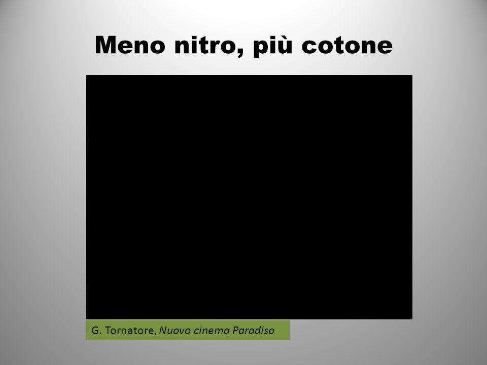 Meno nitro, più cotone G. Tornatore, Nuovo cinema Paradiso