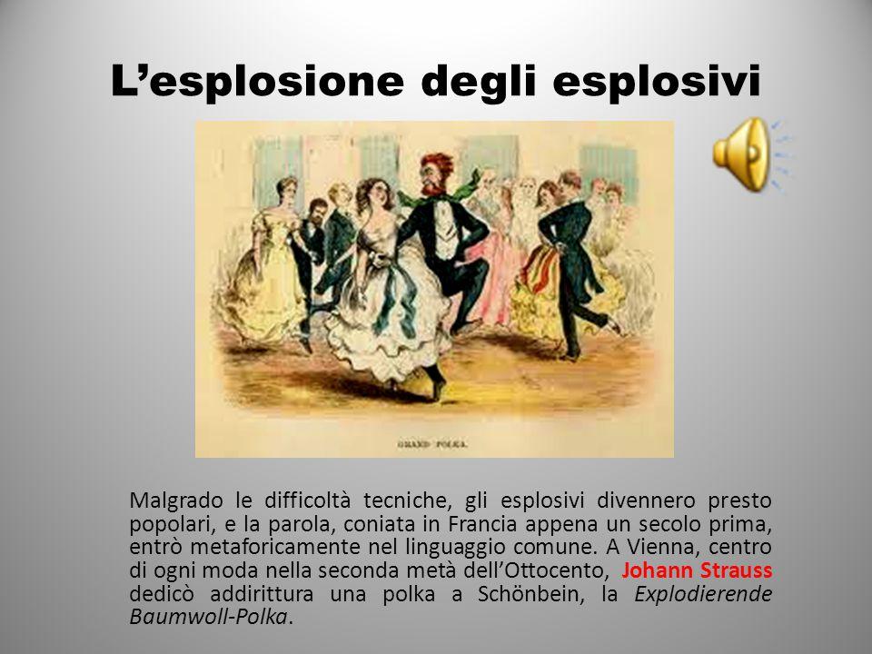 L'esplosione degli esplosivi Malgrado le difficoltà tecniche, gli esplosivi divennero presto popolari, e la parola, coniata in Francia appena un secolo prima, entrò metaforicamente nel linguaggio comune.