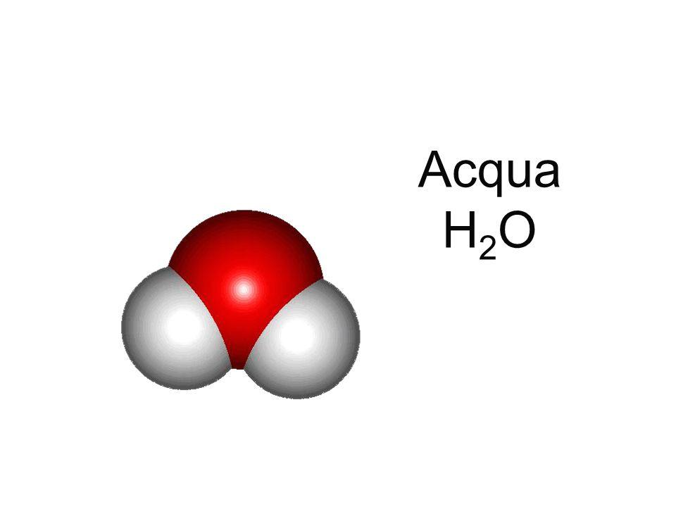 Acqua H 2 O