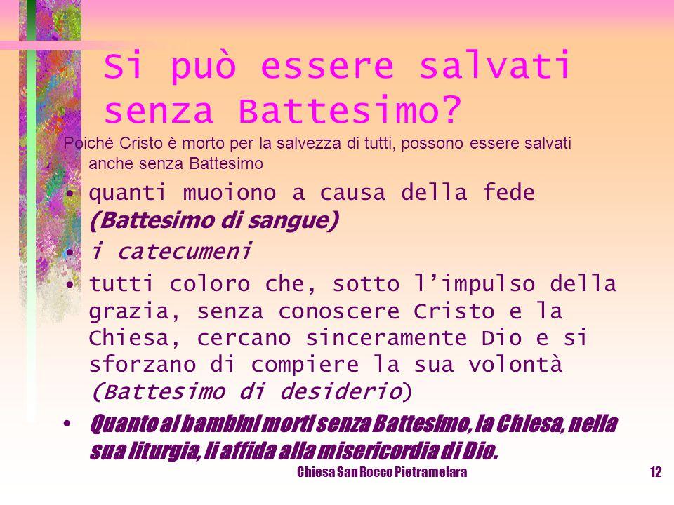 Chiesa San Rocco Pietramelara11 E' necessario il Battesimo per la salvezza.