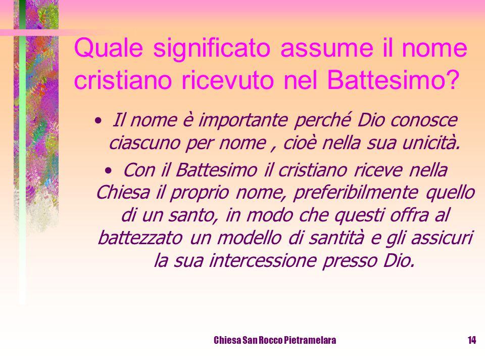 Chiesa San Rocco Pietramelara13 Quali sono gli effetti del Battesimo.