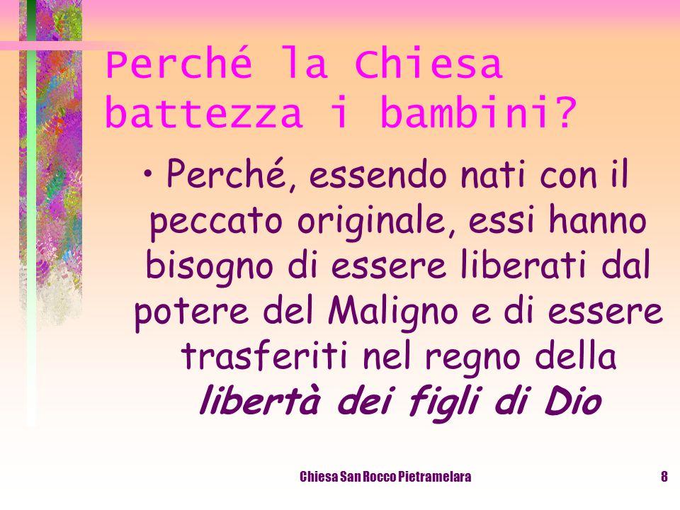 Chiesa San Rocco Pietramelara7 Chi può ricevere il Battesimo? Ogni persona non ancora battezzata
