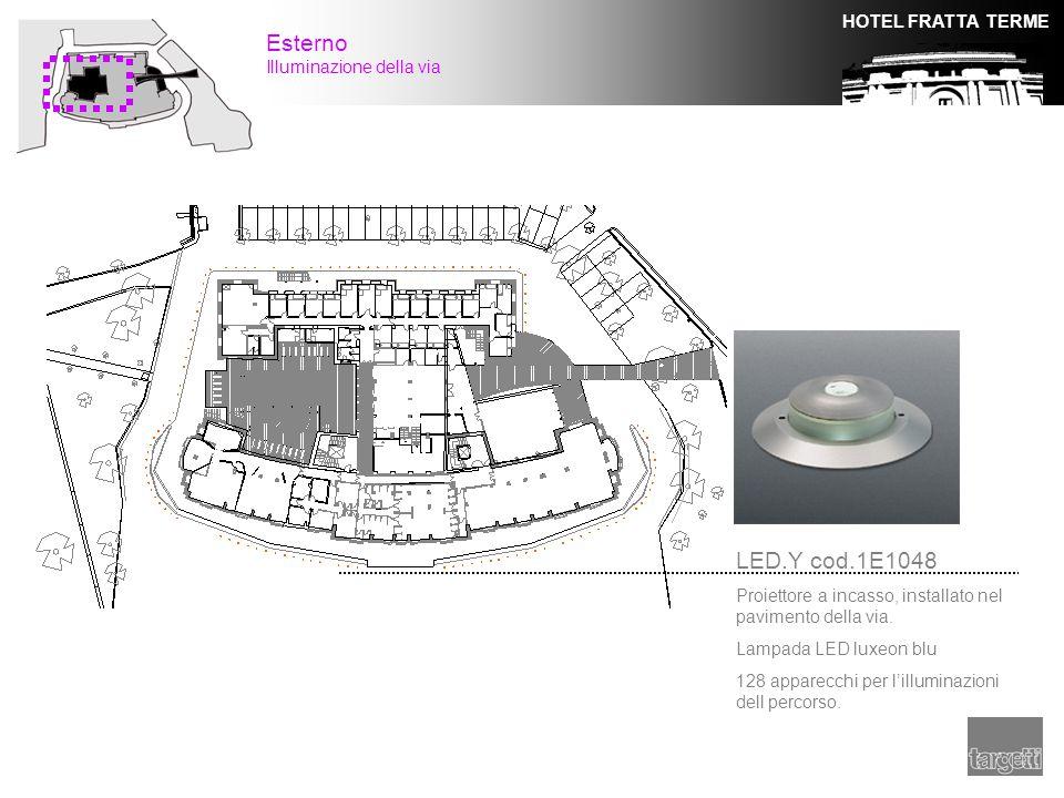 HOTEL FRATTA TERME Esterno Illuminazione della via LED.Y cod.1E1048 Proiettore a incasso, installato nel pavimento della via. Lampada LED luxeon blu 1