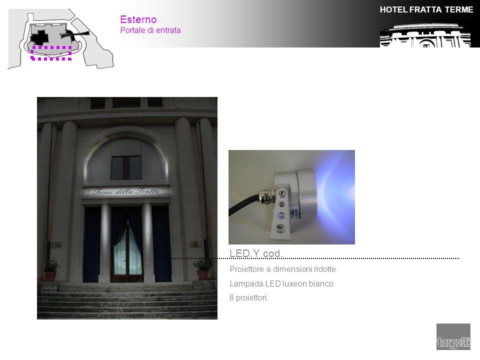 HOTEL FRATTA TERME Esterno Portale di entrata LED.Y cod. Proiettore a dimensioni ridotte. Lampada LED luxeon bianco 8 proiettori.