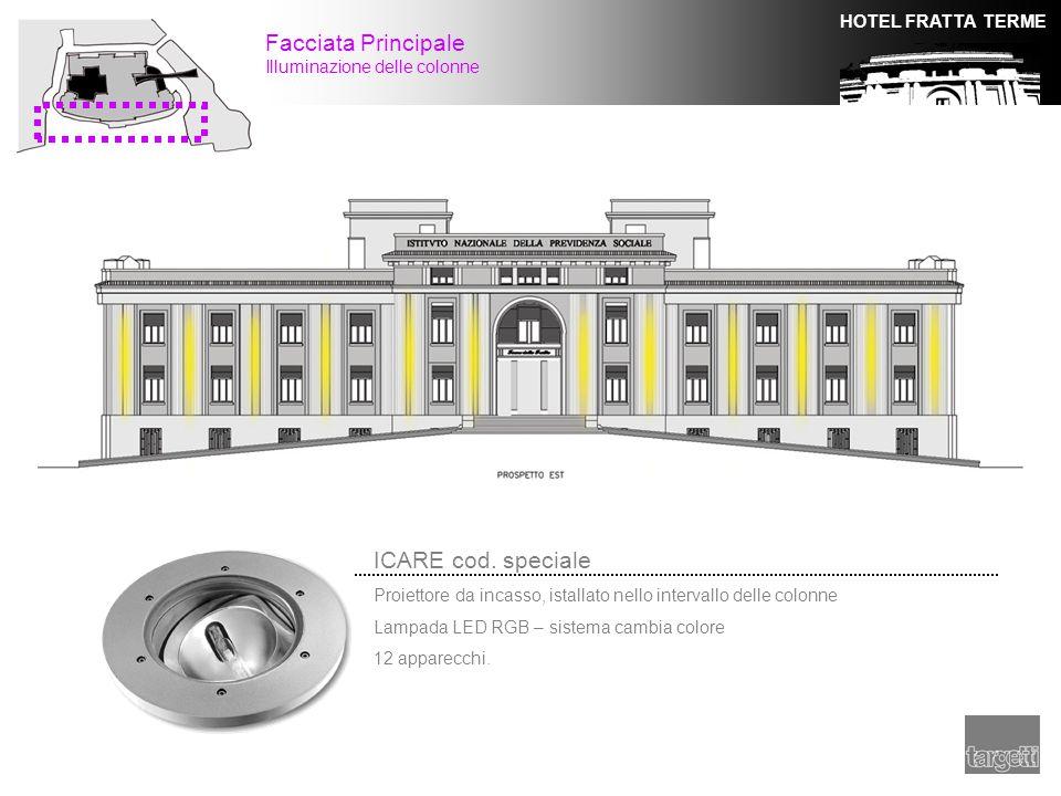 HOTEL FRATTA TERME Facciata Principale Illuminazione delle colonne ICARE cod. speciale Proiettore da incasso, istallato nello intervallo delle colonne