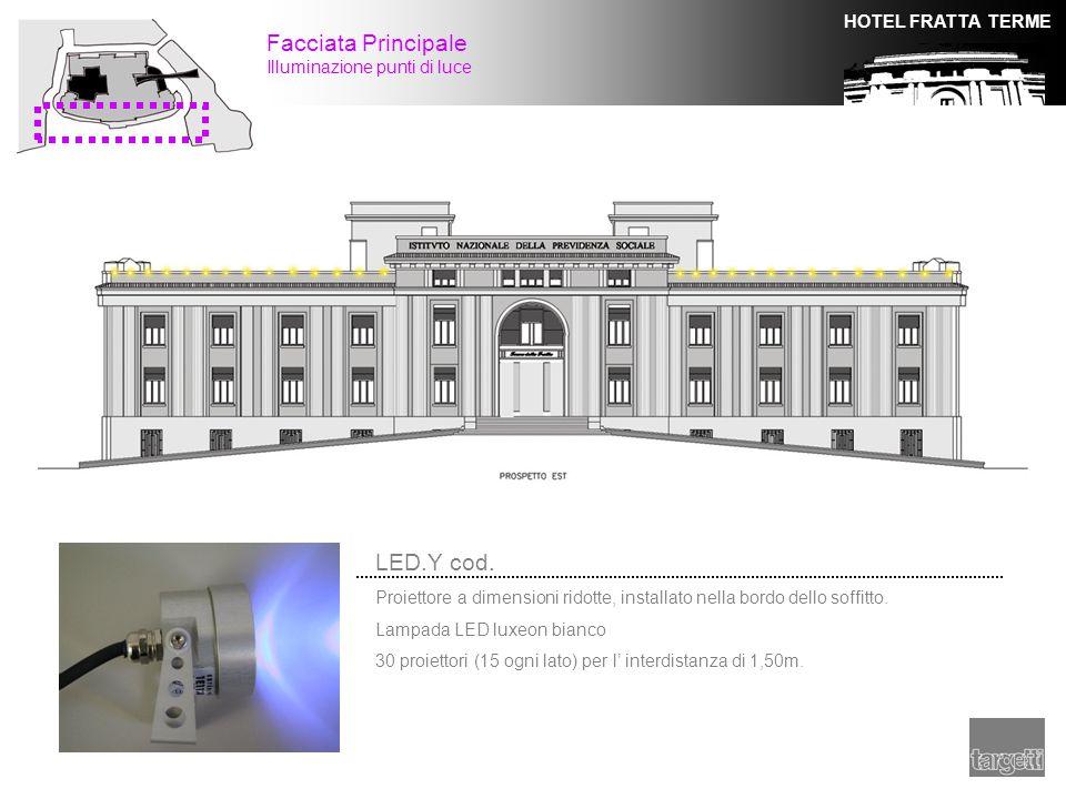 HOTEL FRATTA TERME Facciata Principale Illuminazione punti di luce LED.Y cod. Proiettore a dimensioni ridotte, installato nella bordo dello soffitto.