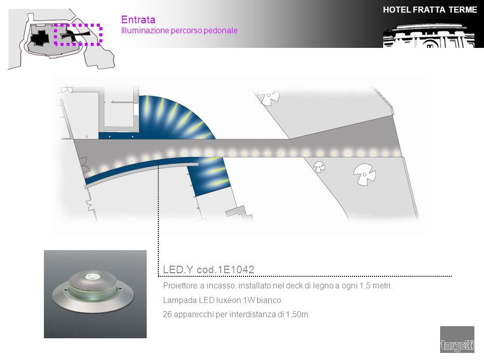HOTEL FRATTA TERME Entrata Illuminazione percorso pedonale LED.Y cod.1E1042 Proiettore a incasso, installato nel deck di legno a ogni 1,5 metri. Lampa