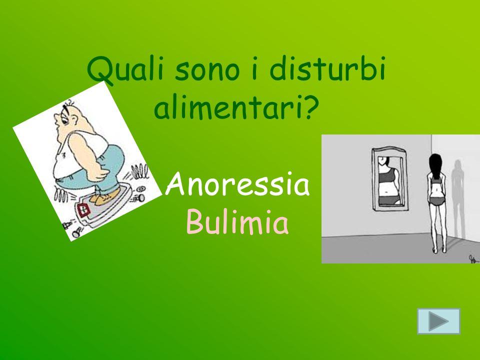 Quali sono i disturbi alimentari? Anoressia Bulimia