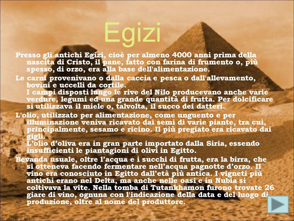 Egizi Presso gli antichi Egizi, cioè per almeno 4000 anni prima della nascita di Cristo, il pane, fatto con farina di frumento o, più spesso, di orzo,