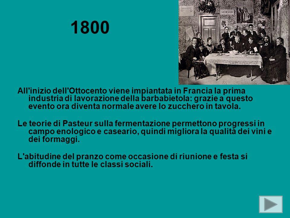 1800 All'inizio dell'Ottocento viene impiantata in Francia la prima industria di lavorazione della barbabietola: grazie a questo evento ora diventa no