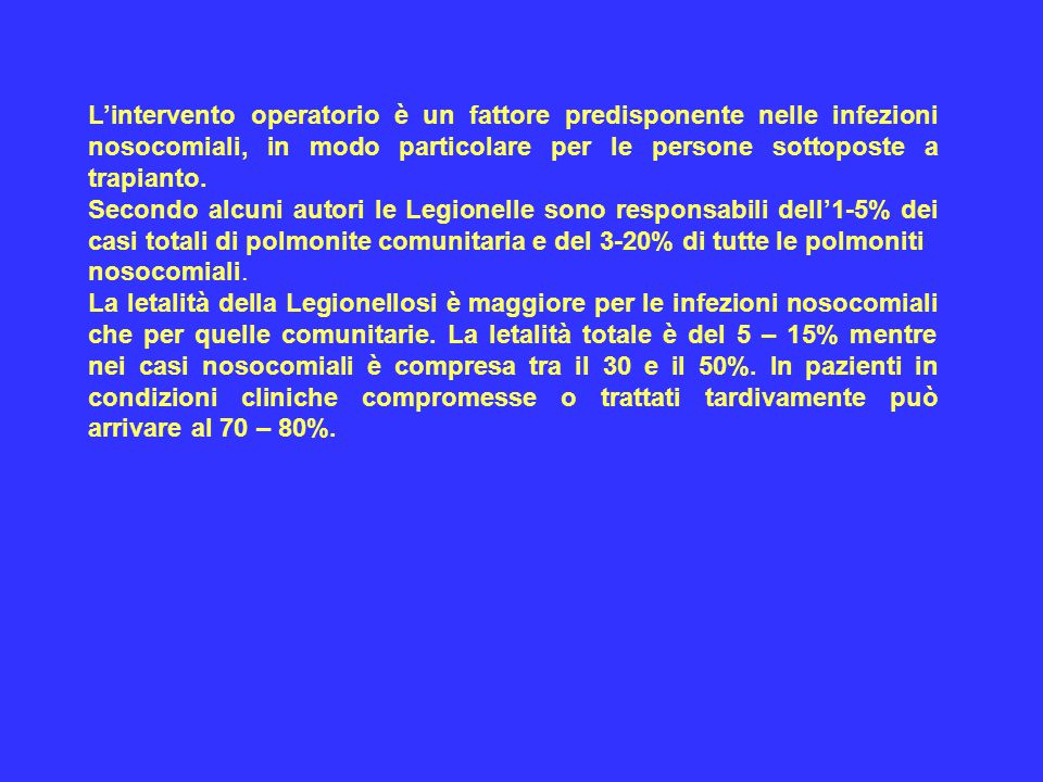 In Italia negli ultimi anni sono stati notificati mediamente un centinaio di casi di Legionellosi ogni anno.