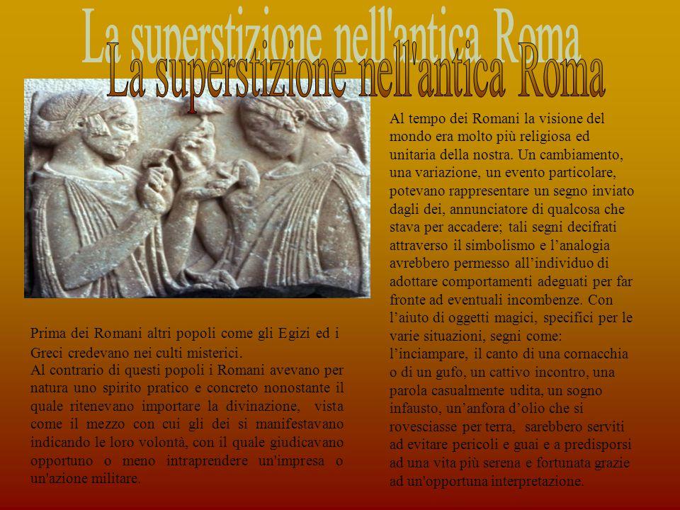 Al tempo dei Romani la visione del mondo era molto più religiosa ed unitaria della nostra.