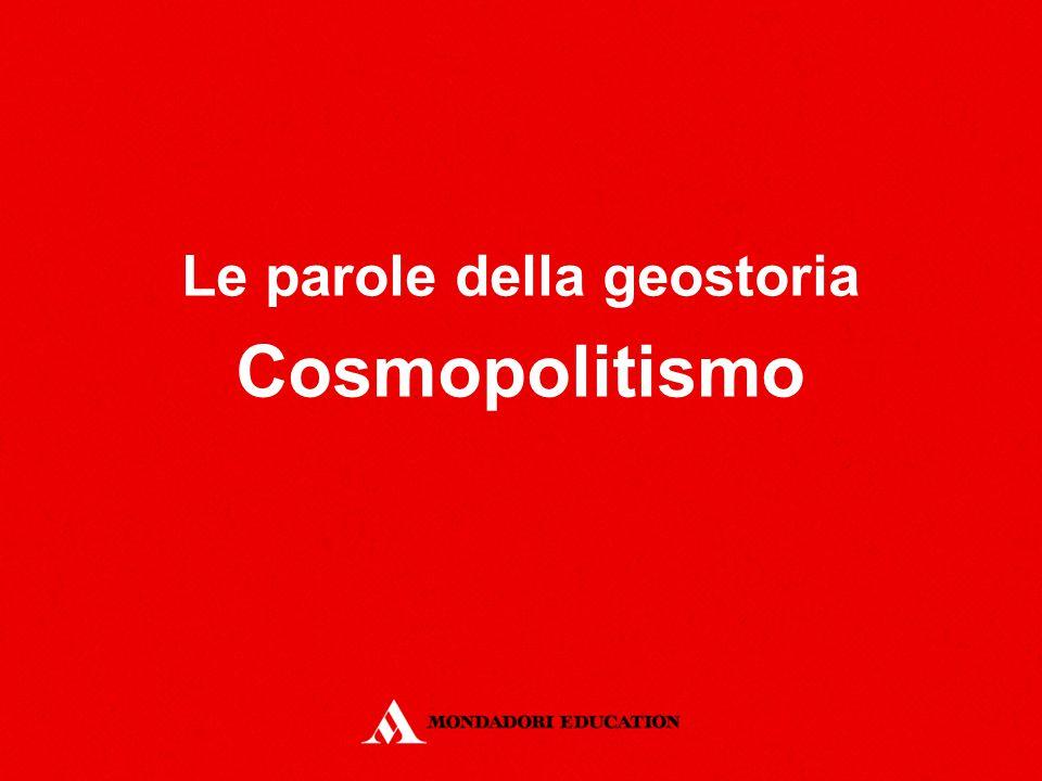 Le parole della geostoria Cosmopolitismo