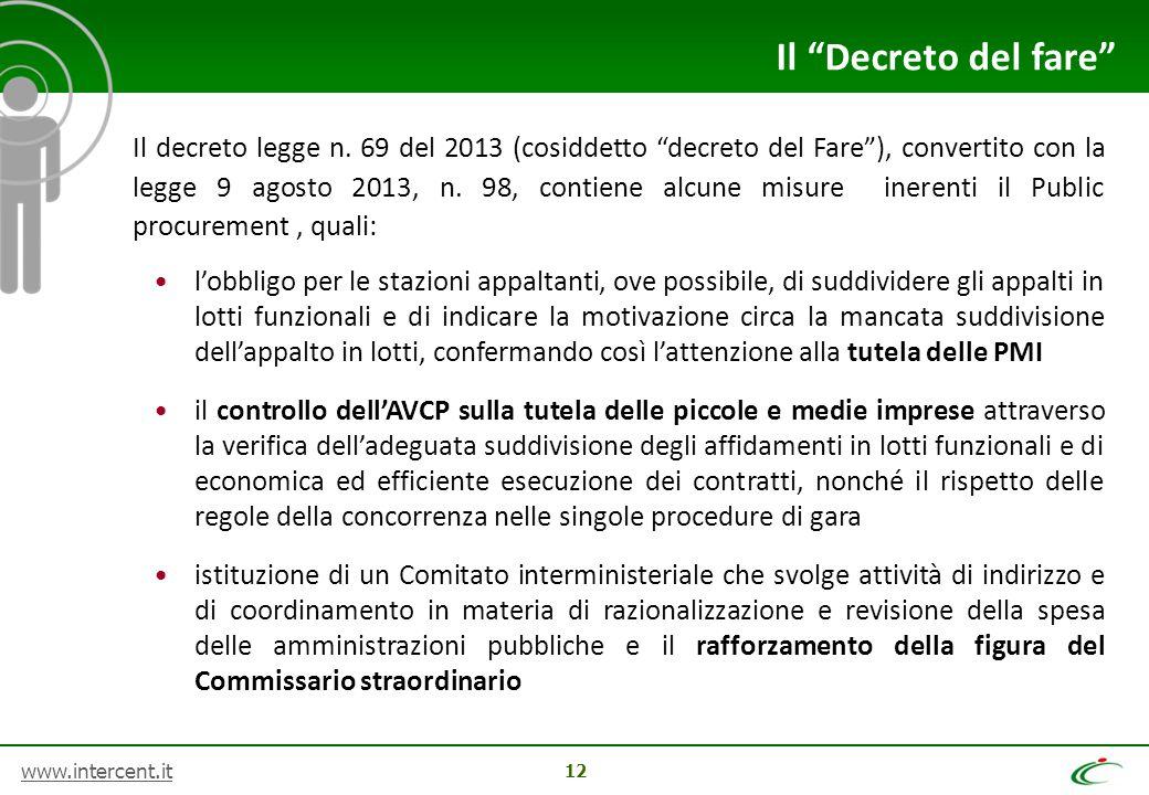 """www.intercent.it 12 Il decreto legge n. 69 del 2013 (cosiddetto """"decreto del Fare""""), convertito con la legge 9 agosto 2013, n. 98, contiene alcune mis"""
