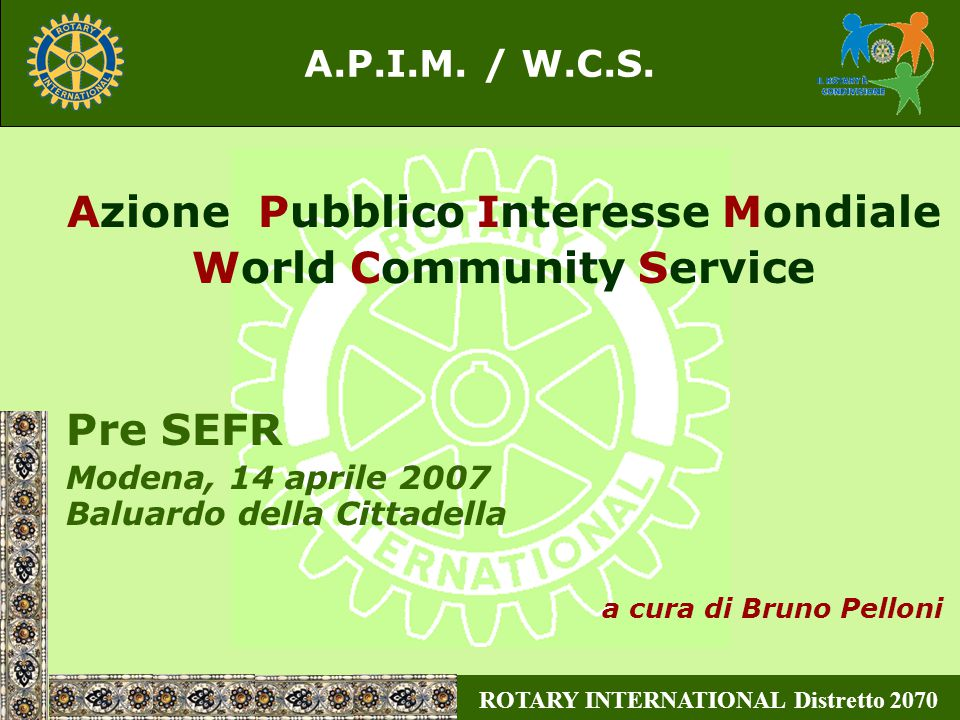 ROTARY INTERNATIONAL Distretto 2070 A.P.I.M. / W.C.S.