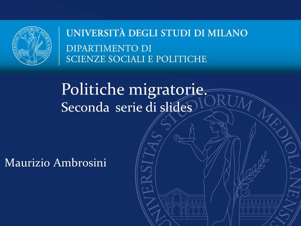 Maurizio Ambrosini Politiche migratorie. Seconda serie di slides