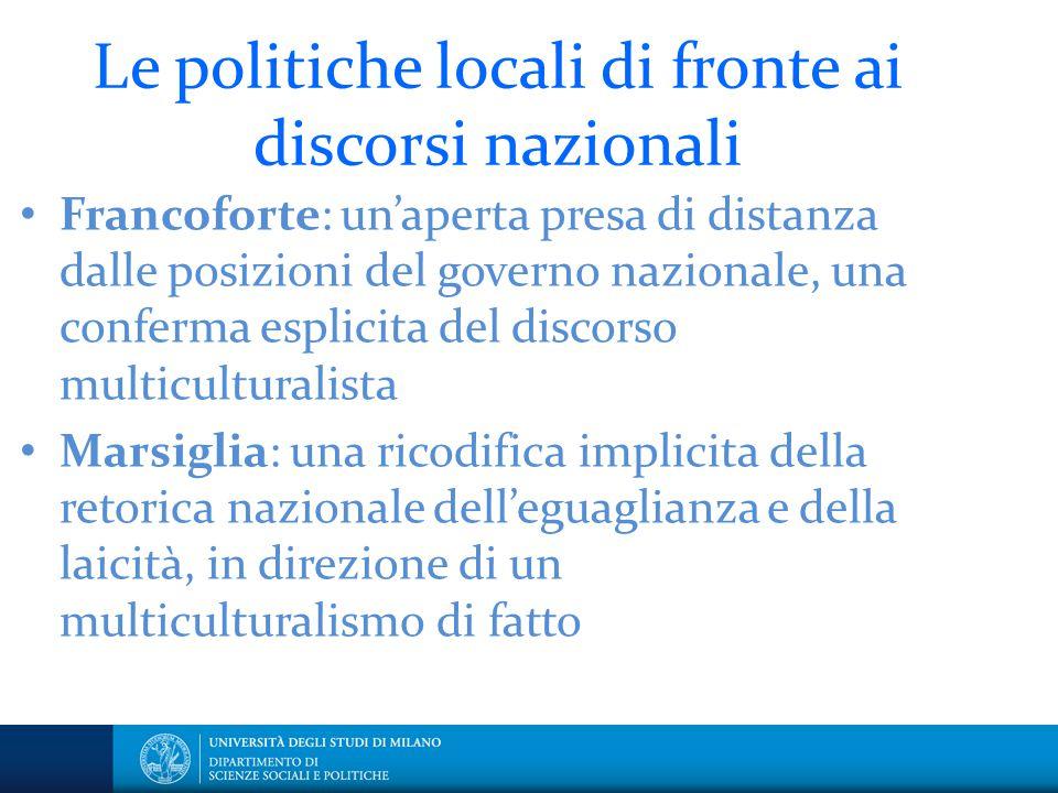 Le politiche locali di fronte ai discorsi nazionali Francoforte: un'aperta presa di distanza dalle posizioni del governo nazionale, una conferma espli