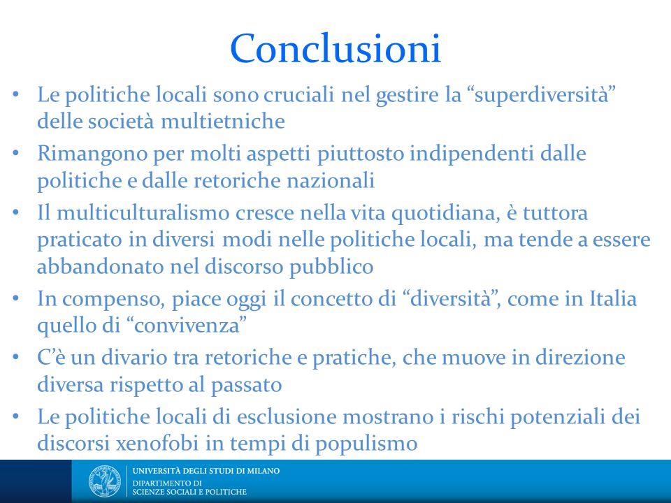 """Conclusioni Le politiche locali sono cruciali nel gestire la """"superdiversità"""" delle società multietniche Rimangono per molti aspetti piuttosto indipen"""