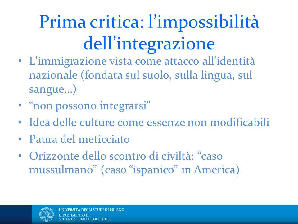 Prima critica: l'impossibilità dell'integrazione L'immigrazione vista come attacco all'identità nazionale (fondata sul suolo, sulla lingua, sul sangue