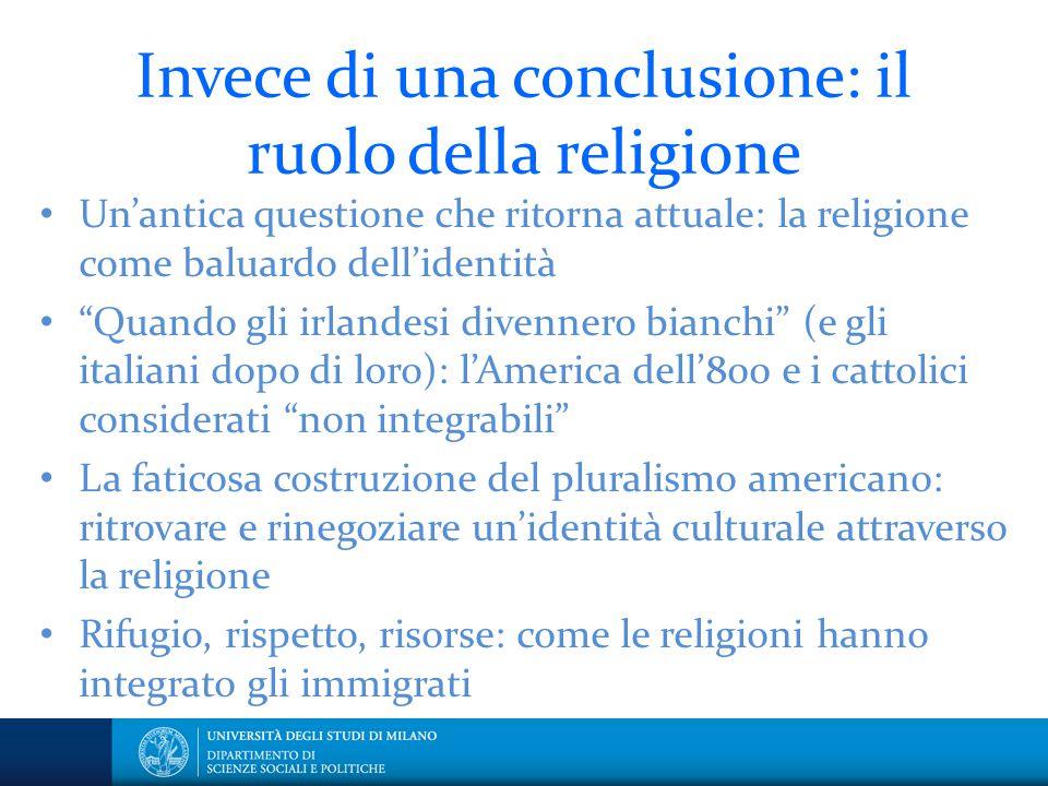 """Invece di una conclusione: il ruolo della religione Un'antica questione che ritorna attuale: la religione come baluardo dell'identità """"Quando gli irla"""