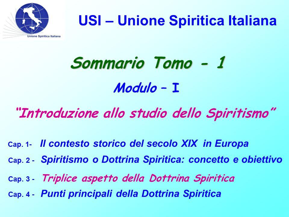USI – Unione Spiritica Italiana Sommario Tomo - 1 Modulo – I Cap.